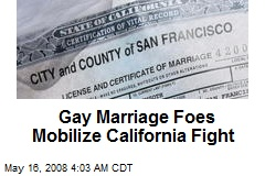 Gay Marriage Foes Mobilize California Fight