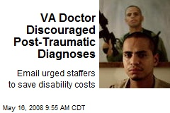 VA Doctor Discouraged Post-Traumatic Diagnoses