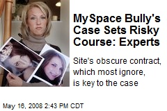 MySpace Bully's Case Sets Risky Course: Experts