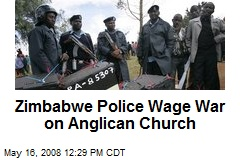 Zimbabwe Police Wage War on Anglican Church