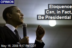 Eloquence Can, in Fact, Be Presidential