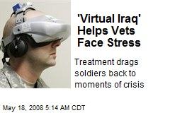 'Virtual Iraq' Helps Vets Face Stress