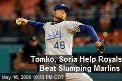 Tomko, Soria Help Royals Beat Slumping Marlins