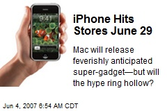 iPhone Hits Stores June 29