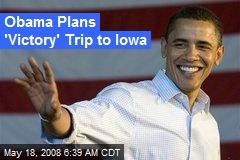 Obama Plans 'Victory' Trip to Iowa