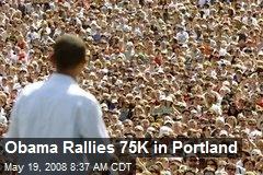 Obama Rallies 75K in Portland
