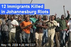 12 Immigrants Killed in Johannesburg Riots