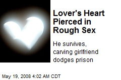 Lover's Heart Pierced in Rough Sex