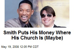 Smith Puts His Money Where His Church Is (Maybe)