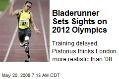 Bladerunner Sets Sights on 2012 Olympics