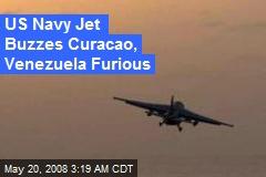 US Navy Jet Buzzes Curacao, Venezuela Furious