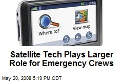 Satellite Tech Plays Larger Role for Emergency Crews