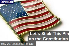 Let's Stick This Pin on the Constitution