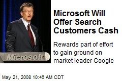 Microsoft Will Offer Search Customers Cash