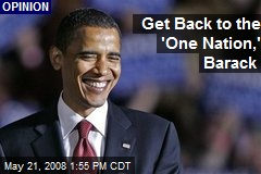 Get Back to the 'One Nation,' Barack