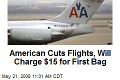 American Cuts Flights, Will Charge $15 for First Bag