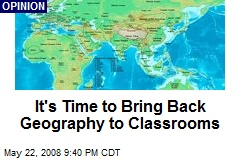 It's Time to Bring Back Geography to Classrooms