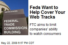 Feds Want to Help Cover Your Web Tracks