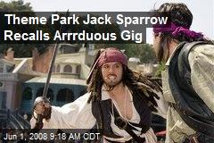 Theme Park Jack Sparrow Recalls Arrrduous Gig