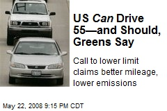 US Can Drive 55—and Should, Greens Say