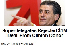 Superdelegates Rejected $1M 'Deal' From Clinton Donor