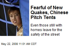 Fearful of New Quakes, Chinese Pitch Tents