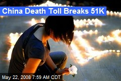 China Death Toll Breaks 51K