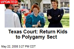 Texas Court: Return Kids to Polygamy Sect