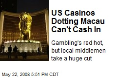US Casinos Dotting Macau Can't Cash In