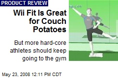 Wii Fit Is Great for Couch Potatoes