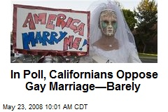 In Poll, Californians Oppose Gay Marriage—Barely