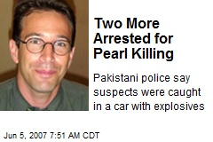 Two More Arrested for Pearl Killing