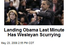 Landing Obama Last Minute Has Wesleyan Scurrying
