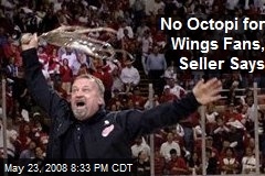 No Octopi for Wings Fans, Seller Says
