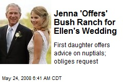 Jenna 'Offers' Bush Ranch for Ellen's Wedding