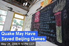 Quake May Have Saved Beijing Games