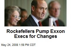 Rockefellers Pump Exxon Execs for Changes