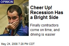 Cheer Up! Recession Has a Bright Side