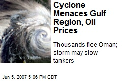 Cyclone Menaces Gulf Region, Oil Prices