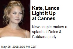 Kate, Lance Light It Up at Cannes