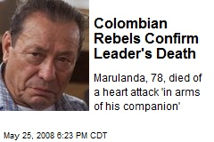 Colombian Rebels Confirm Leader's Death