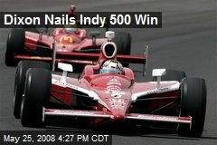 Dixon Nails Indy 500 Win
