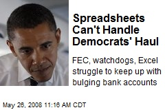 Spreadsheets Can't Handle Democrats' Haul