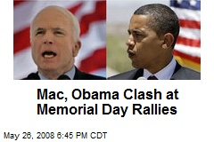 Mac, Obama Clash at Memorial Day Rallies