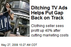 Ditching TV Ads Helps Put Gap Back on Track