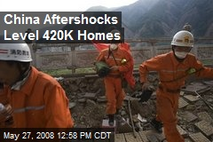 China Aftershocks Level 420K Homes