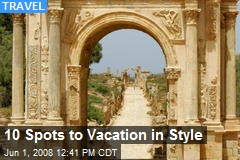 10 Spots to Vacation in Style