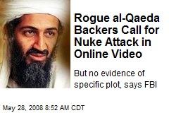 Rogue al-Qaeda Backers Call for Nuke Attack in Online Video