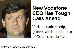 New Vodafone CEO Has Tough Calls Ahead
