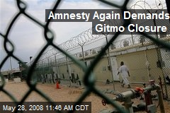 Amnesty Again Demands Gitmo Closure